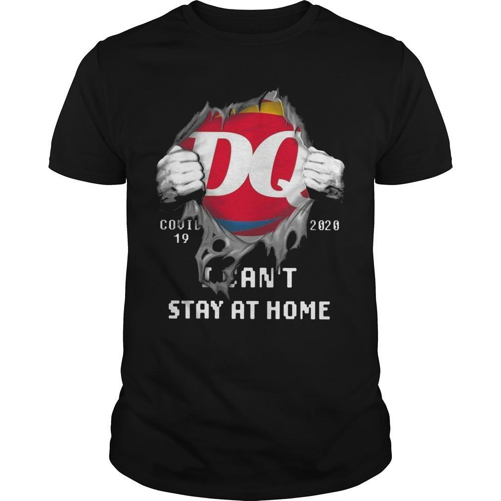 Dairy Queen Covid 19 2020 I Can't Stay At Home Shirt
