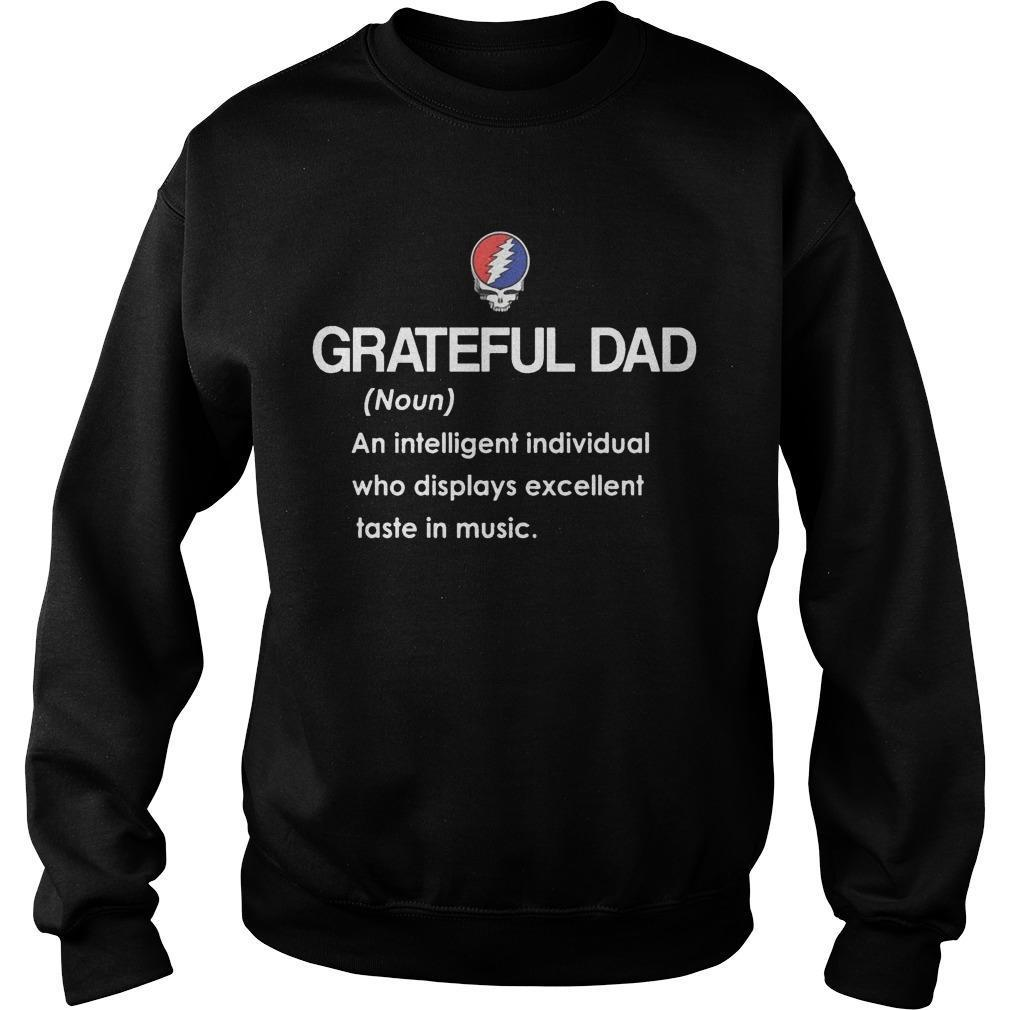 Grateful Dad An Intelligent Individual Who Displays Excellent Taste In Music Sweater