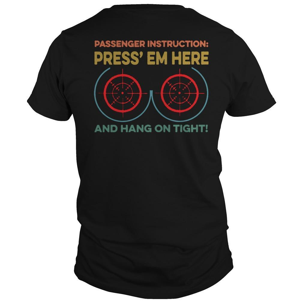 Passenger Instruction Press' Em Here And Hang On Tight Shirt