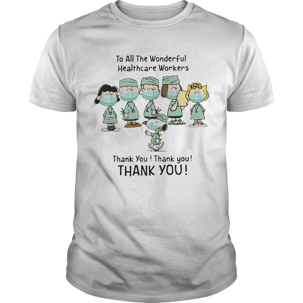 Snoopy To All The Wonderful Healthcare Workers Thank You Shirt