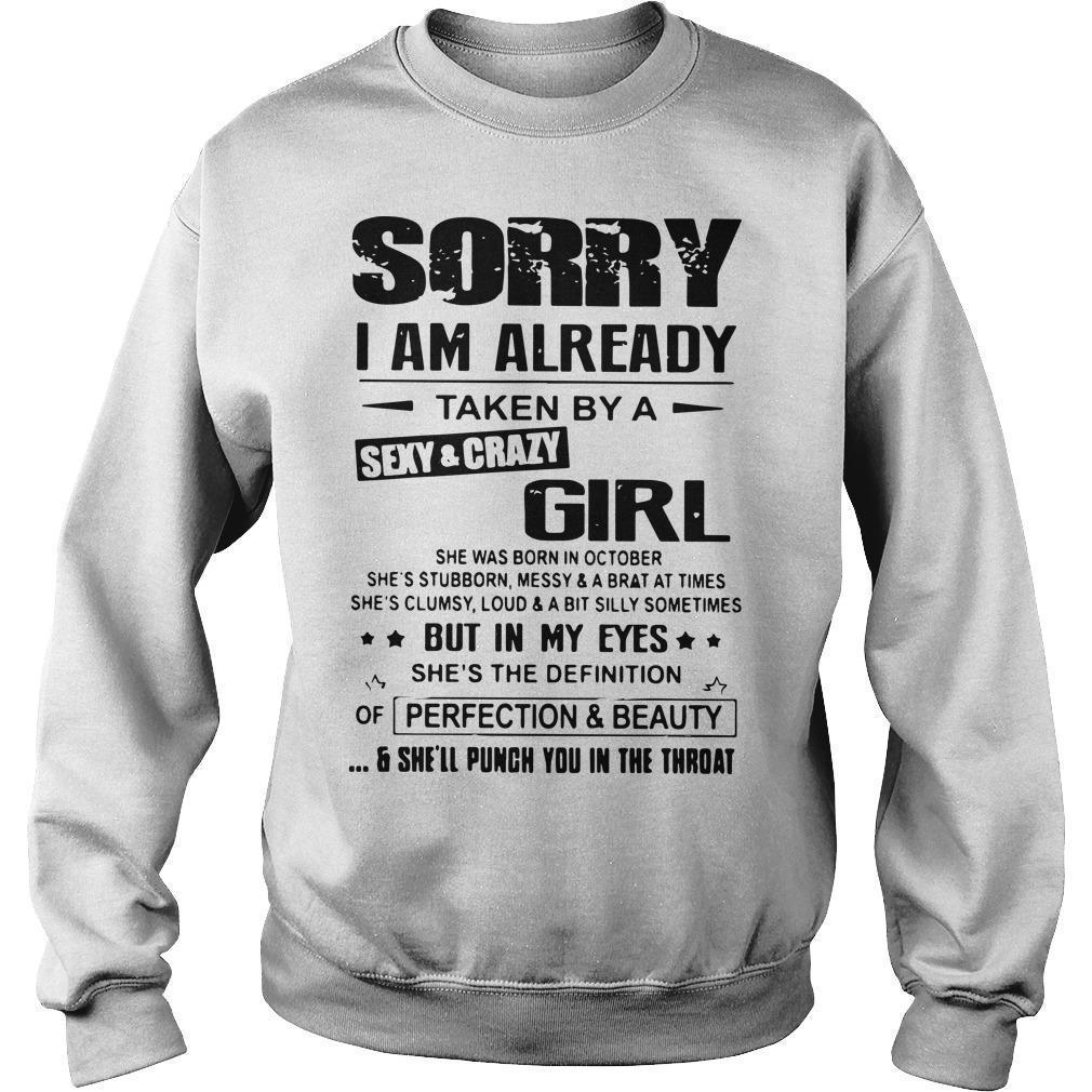 Sorry I Am Already Taken By A Sexy And Crazy Girl But In My Eye She's The Definition Sweater