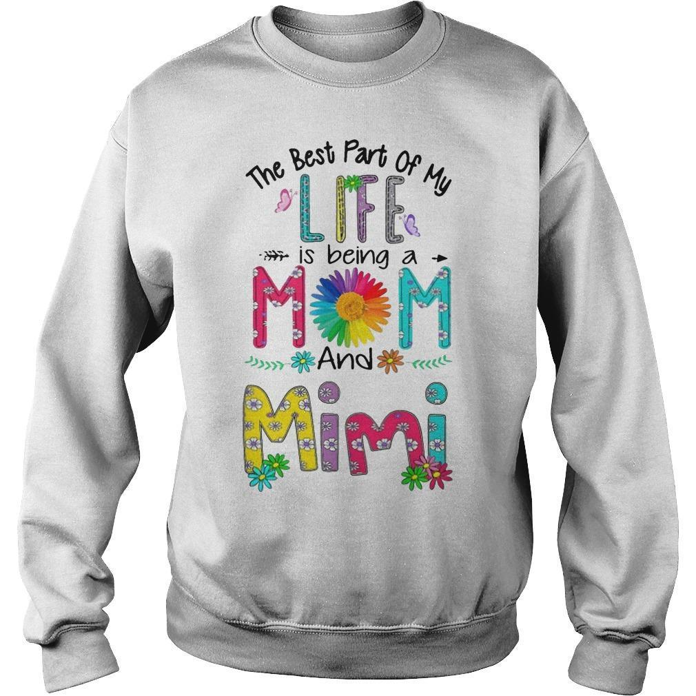 The Best Part Of My Life Is Being A Mom And Mimi Sweater