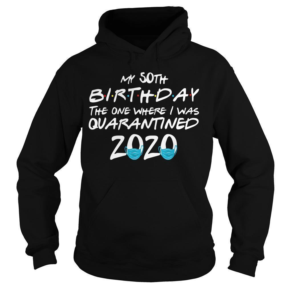 50th Birthday Quarantine T Hoodie