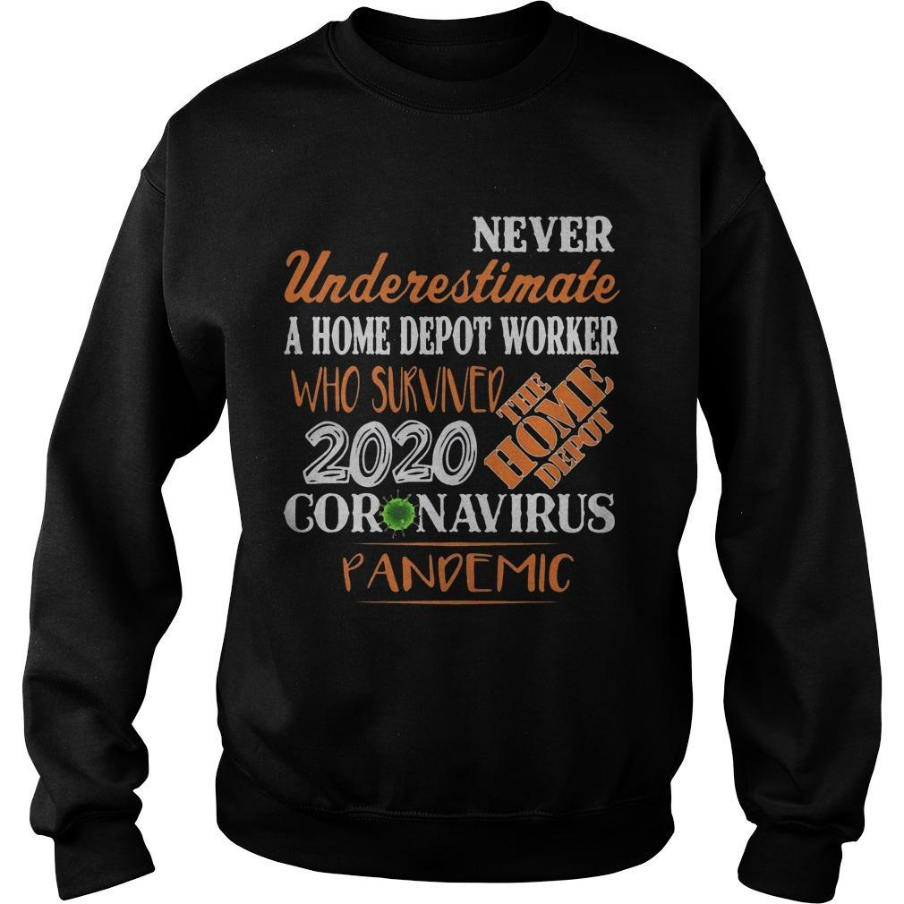 Never Underestimate A Home Depot Worker Who Survived 2020 Coronavirus Pandemic Sweater