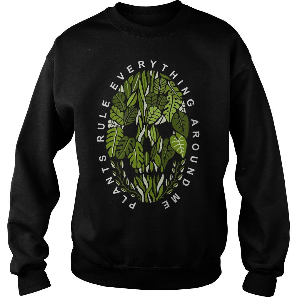 Plants Rule Everything Around Me Sweater
