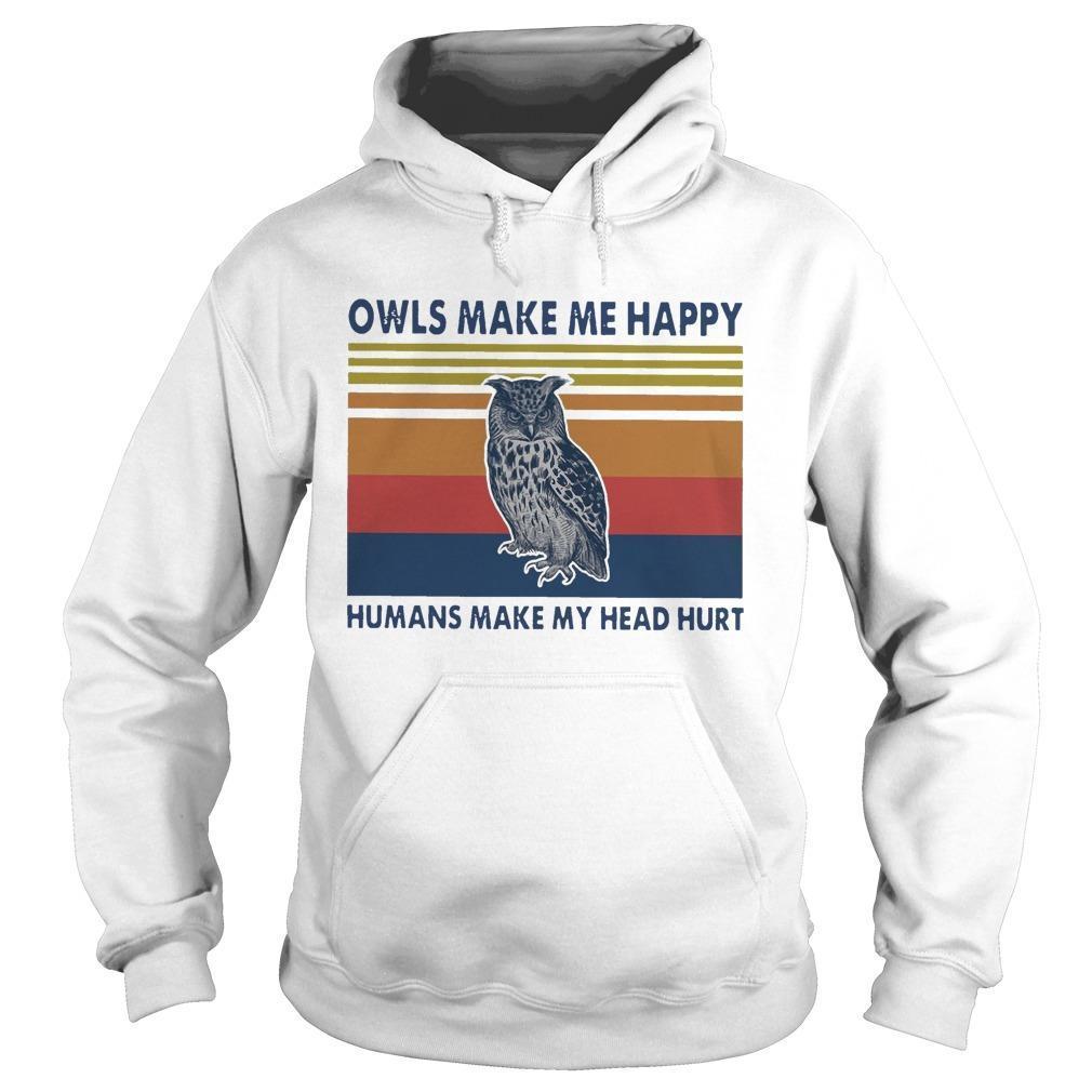 Vintage Owl Make Me Happy Humans Make My Head Hurt Hoodie