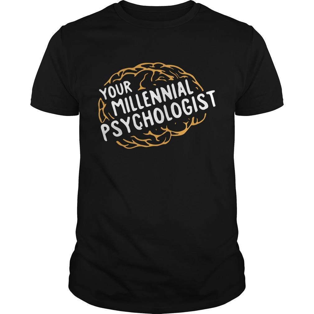 Your Millennial Psychologist Shirt