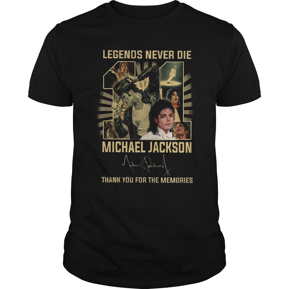 11 Legends Never Die Michael Jackson Thank You For The Memories Shirt