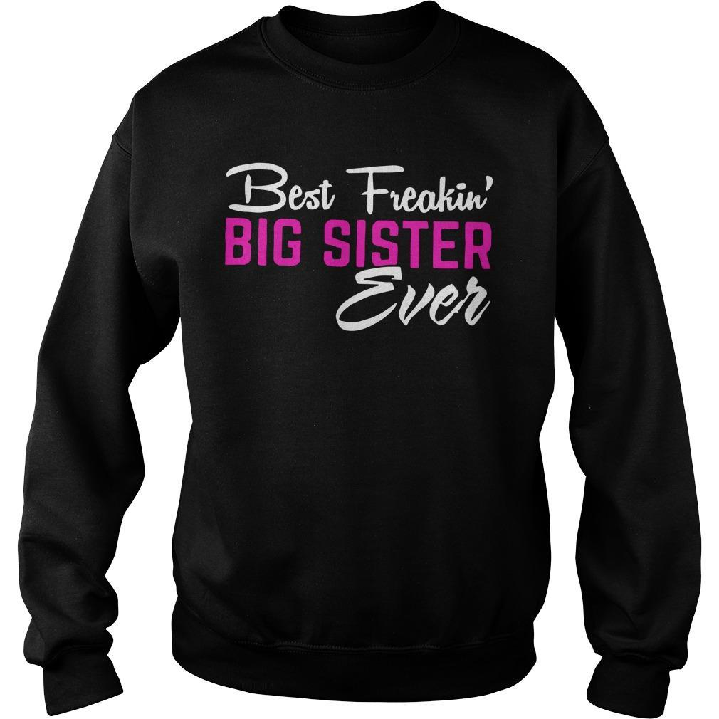 Best Freaking' Big Sister Ever Sweater