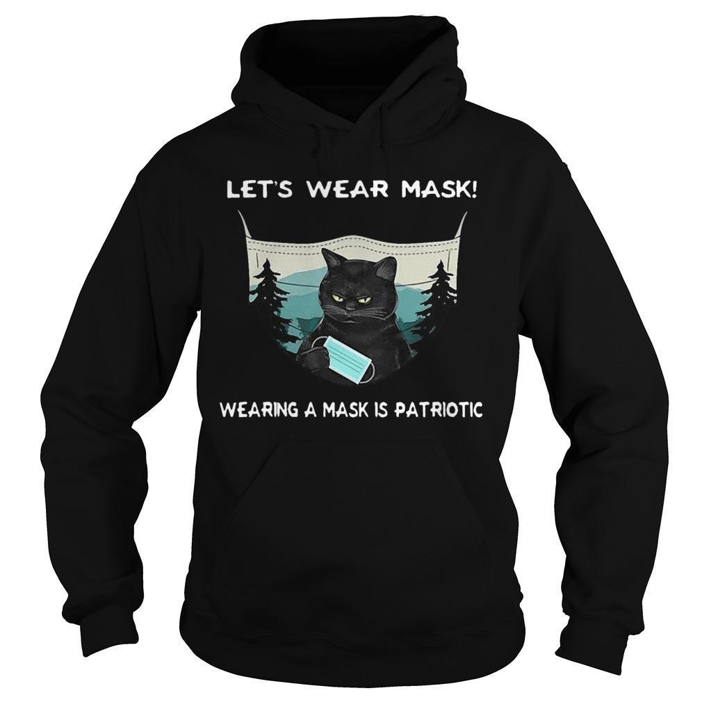 Black Cat Let's Wear Mask Wearing A Mask Is Patriotic Hoodie