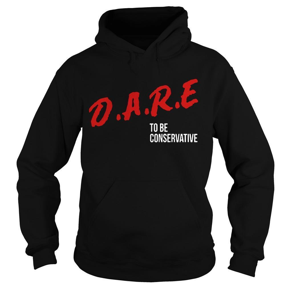 Dare To Be Conservative Hoodie