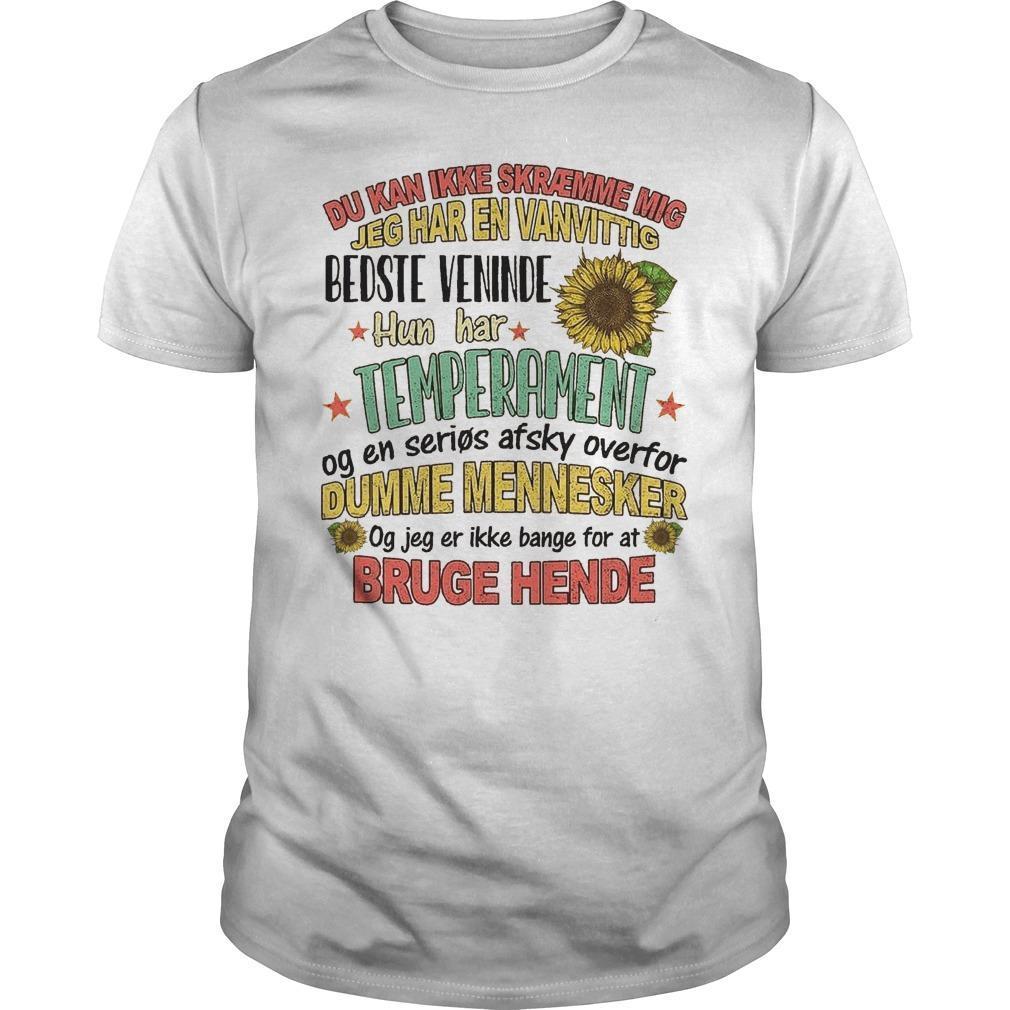 Dun Kan Ikke Skræmme Mig Jeg Har En Vanvittig Bedste Veninde Shirt
