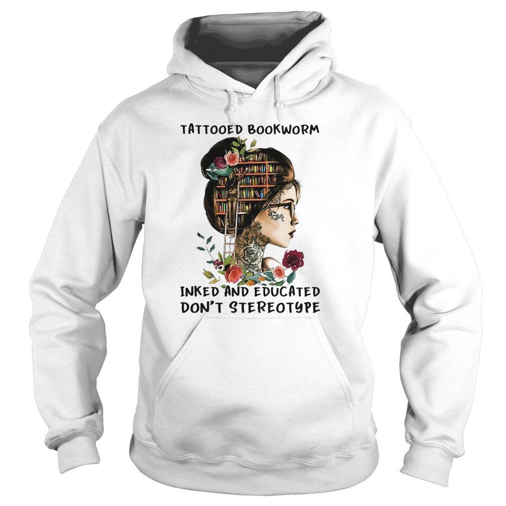 Girl Tattoos Bookworm Inked And Educated Don't Stereo Hoodie