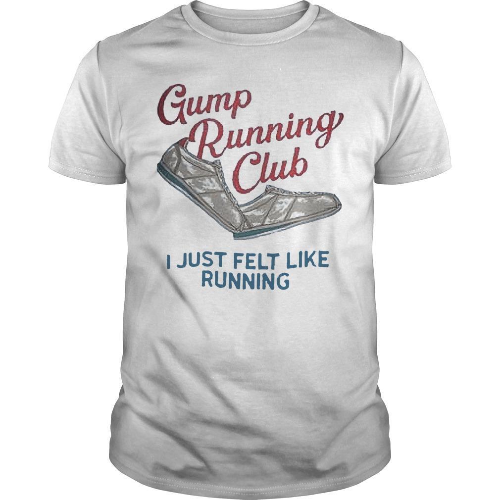 Gump Running Club I Just Felt Like Running Shirt