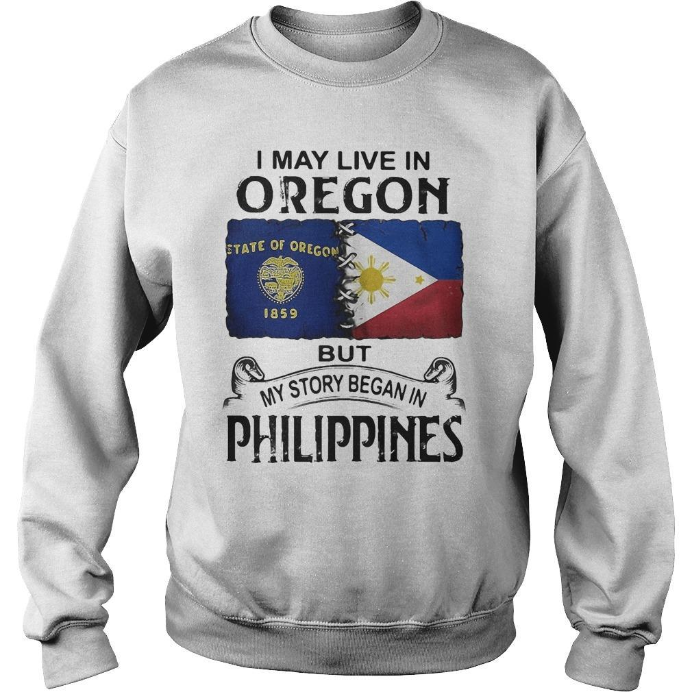 I May Live In Oregon But My Story Began In Philippines Sweater