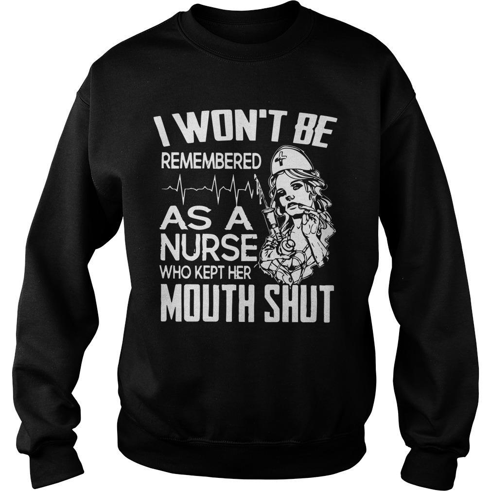 I Won't Be Remembered As A Nurse Who Kept Her Mouth Shut Sweater