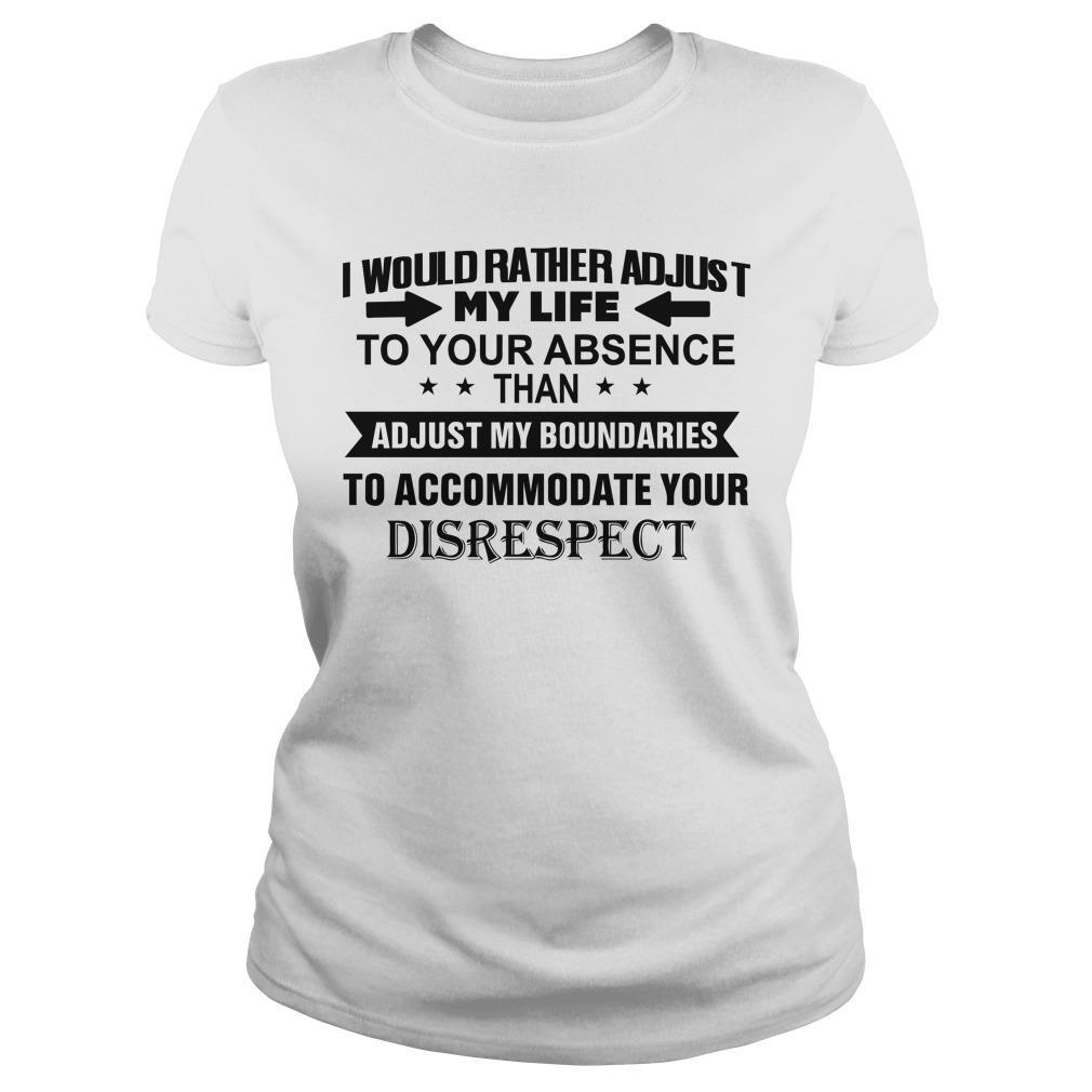 I Would Rather Adjust My Life To Your Absence Than Adjust My Boundaries Sweater