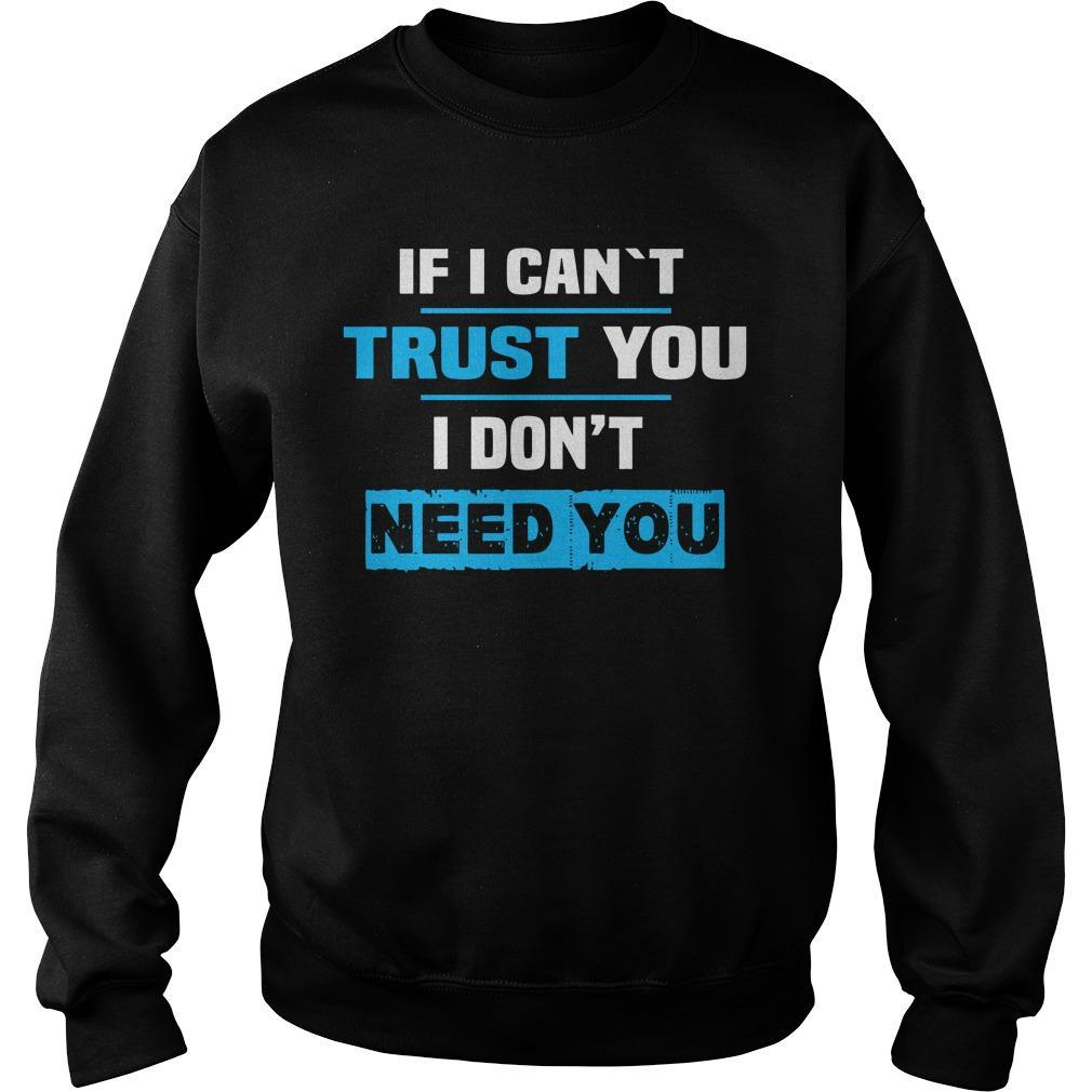 If I Can't Trust You I Don't Need You Sweater