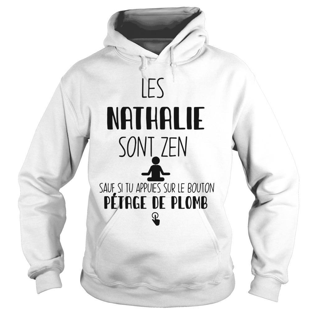 Les Nathalie Sont Zen Sauf Si Tu Appuies Sur Le Bouton Hoodie