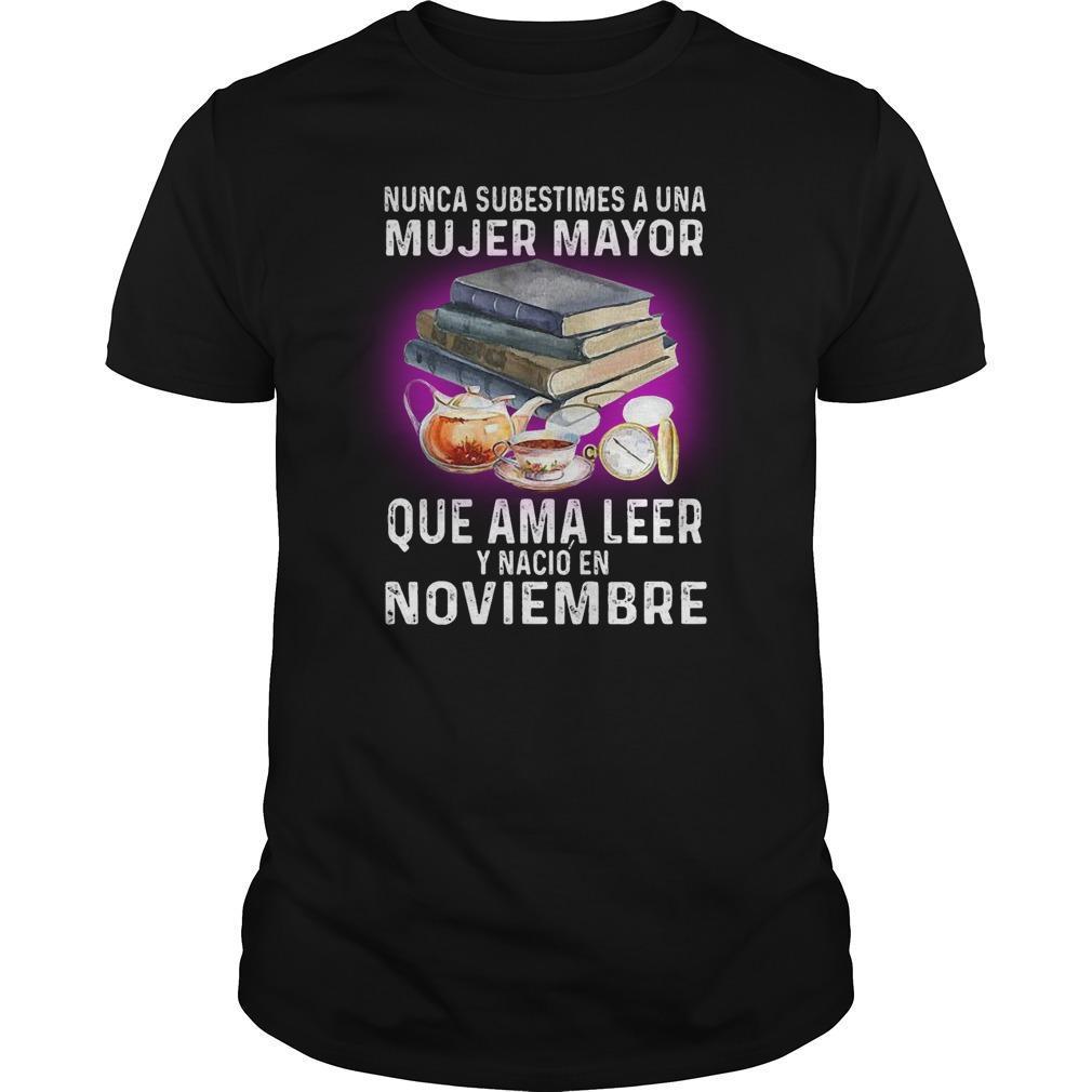 Nunca Subestimes A Una Mujer Mayor Que Ama Leer Noviembre Shirt