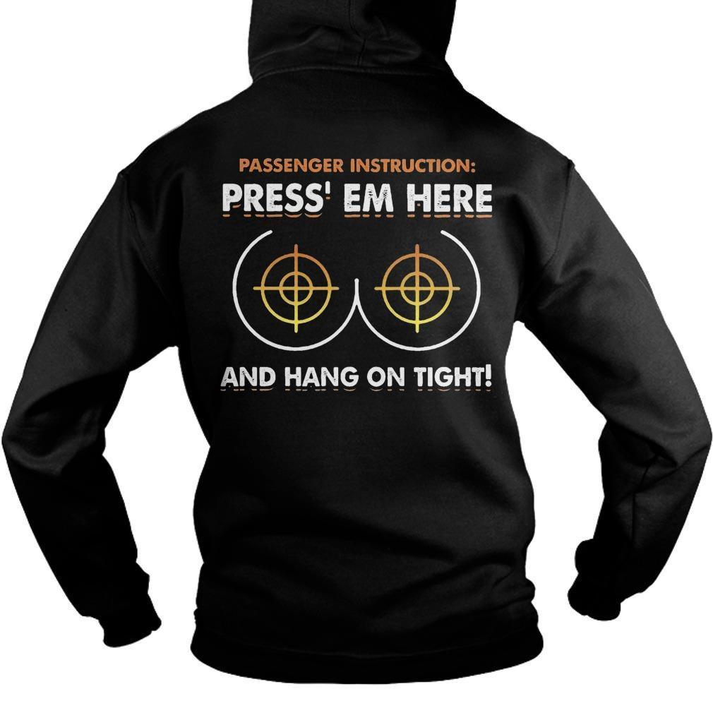 Passenger Instruction Press Em Here And Hang On Tight Hoodie