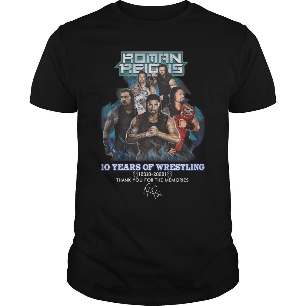 Roman Reigns 10 Years Of Wrestling Thank You For The Memories Shirt