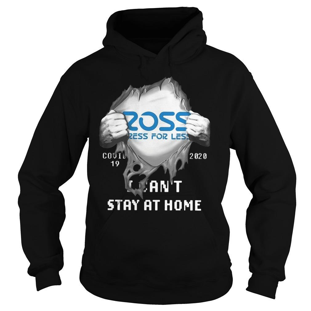 Ross Dress For Less Covid 19 2020 I Can't Stay At Home Hoodie