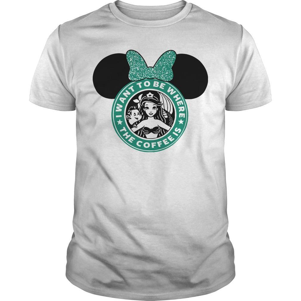 Starbucks Minnie Mouse I Want To Be Where Shirt