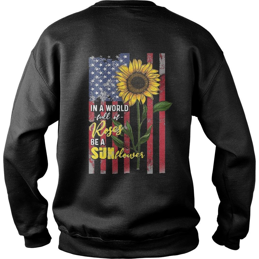 Sunflower In A World Full Of Roses Be A Sunflower Sweater