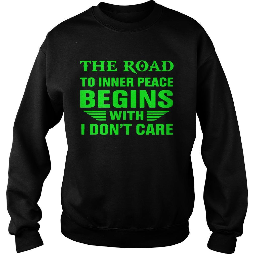 The Road To Inner Peace Begins With I Don't Care Sweater