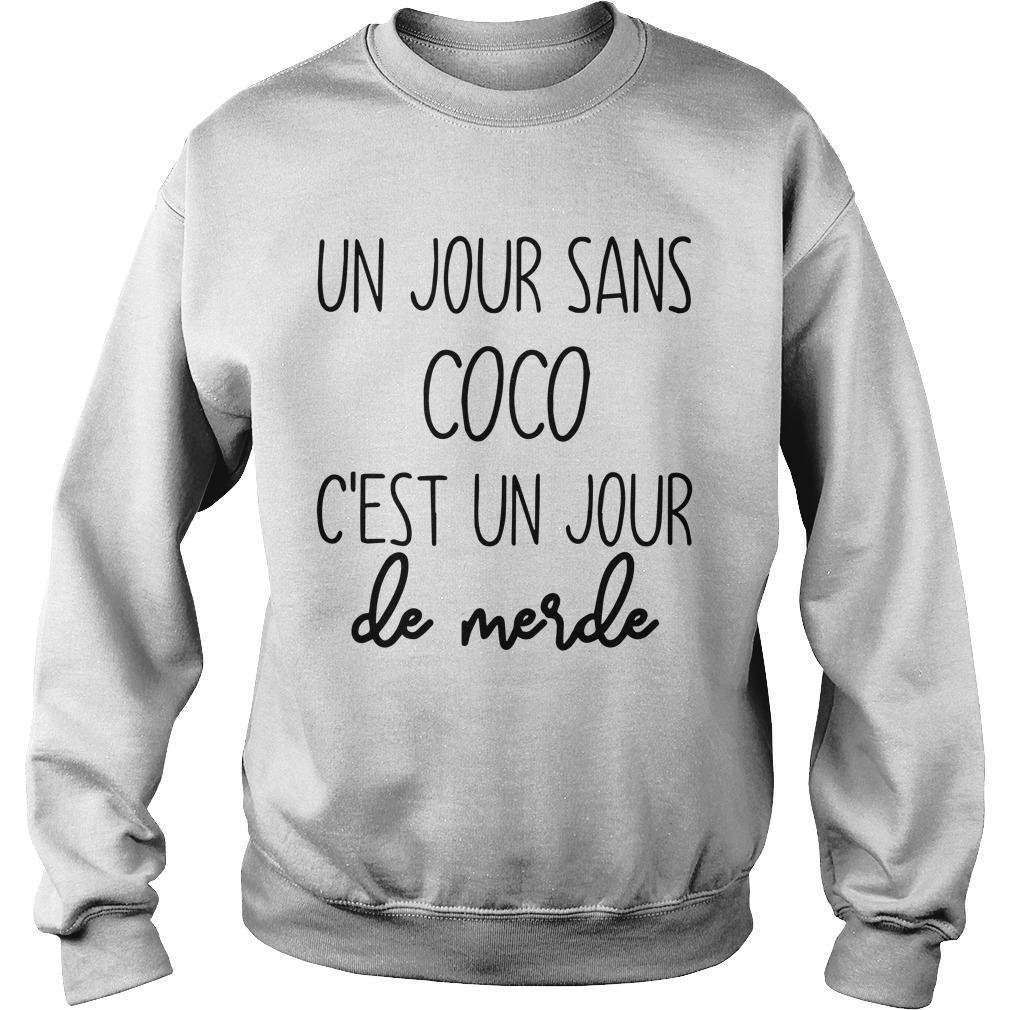 Un Jour Sans Coco C'est Un Jour De Merde Sweater