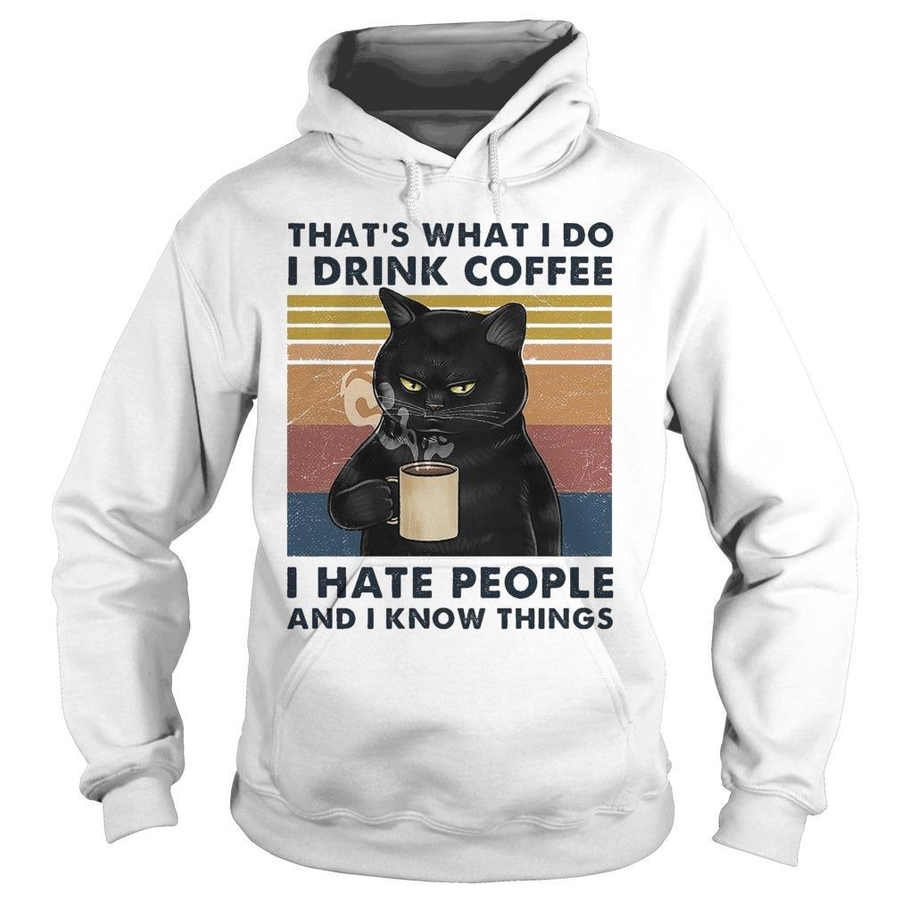 Vintage Black Cat That's What I Do I Drink Coffee I Hate People And I Know Thing Hoodie