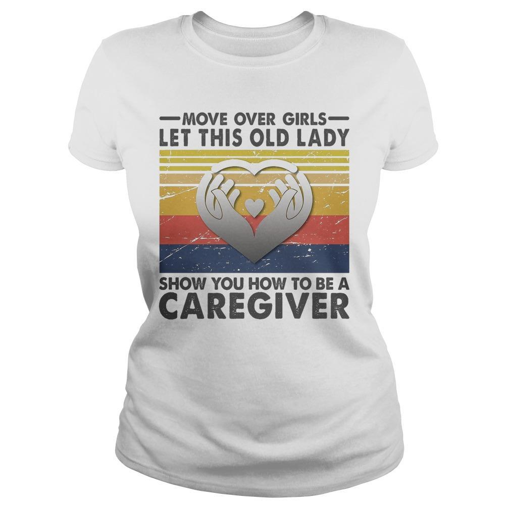 Vintage Move Over Girls Let This Old Lady Show You How To Be A Caregiver Sweater