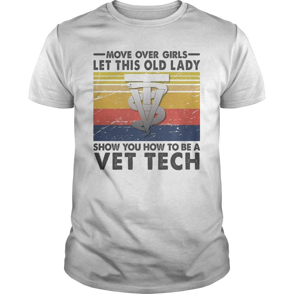 Vintage Move Over Girls Let This Old Lady Show You How To Be A Vet Tech Shirt
