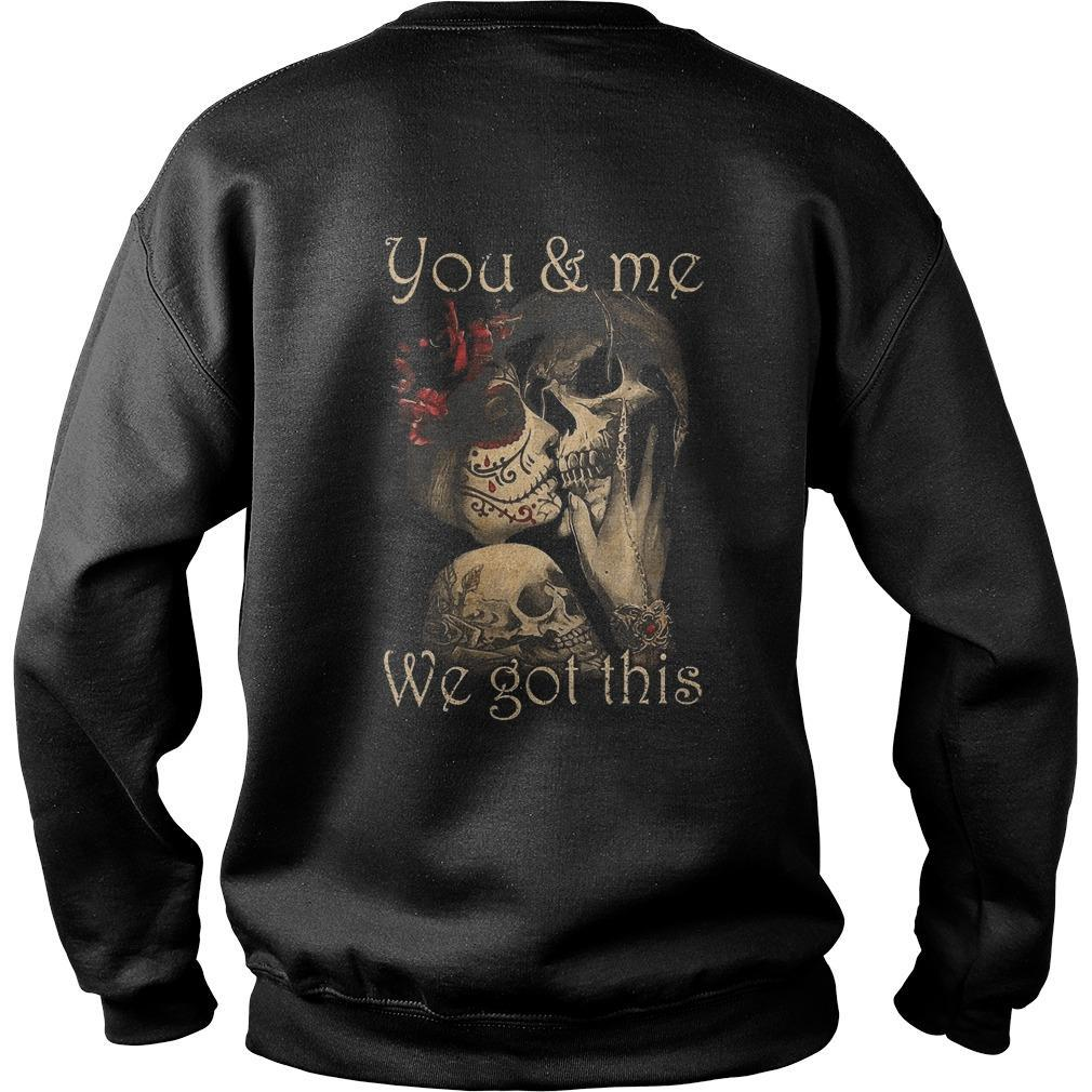 You And Me We Got This Sweater