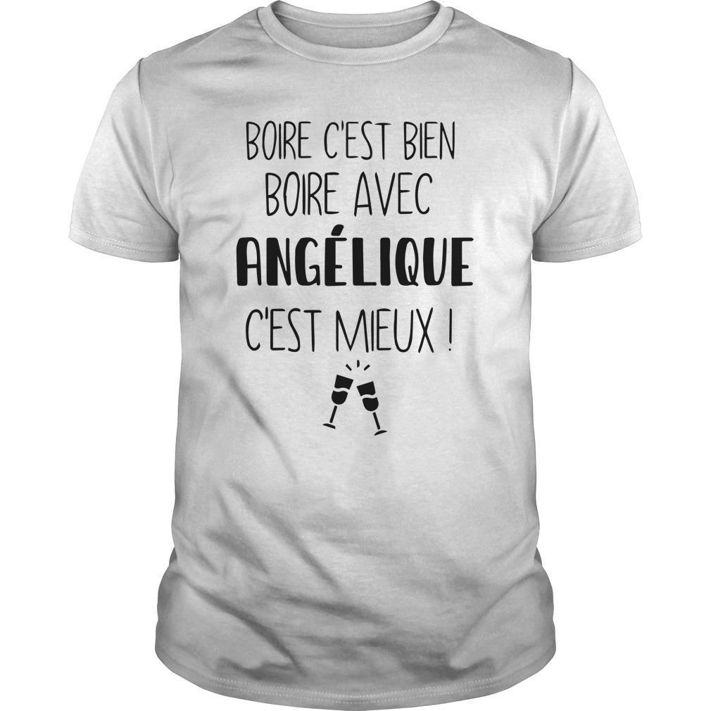 Boire C'est Bien Boire Avec Angélique C'est Mieux Shirt