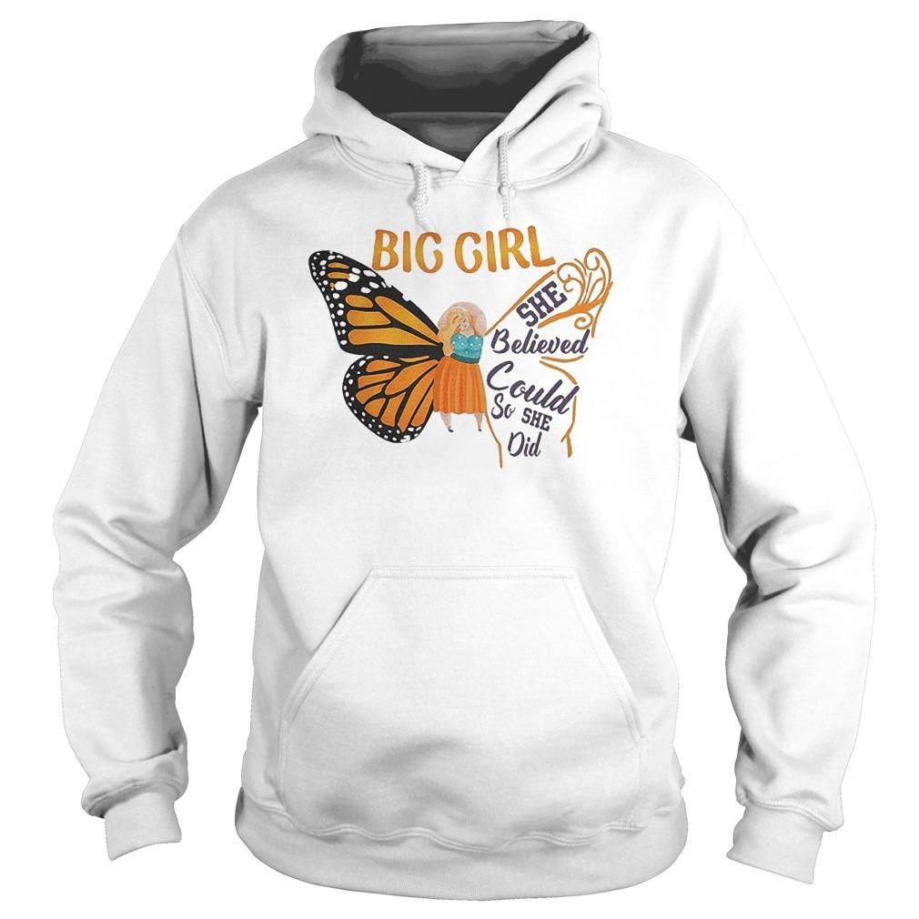 Butterfly Big Girl She Believed She Could So She Did Hoodie