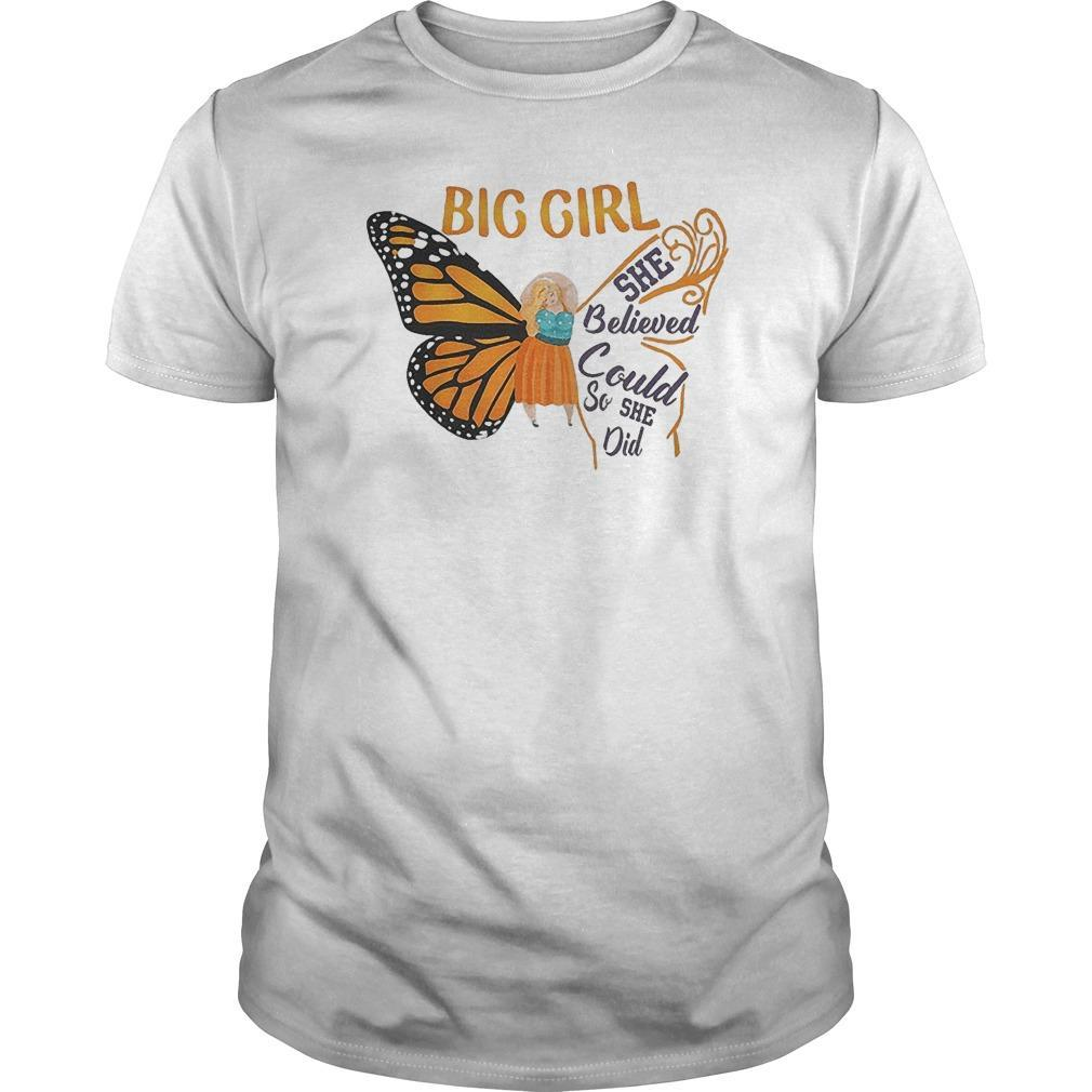 Butterfly Big Girl She Believed She Could So She Did Shirt
