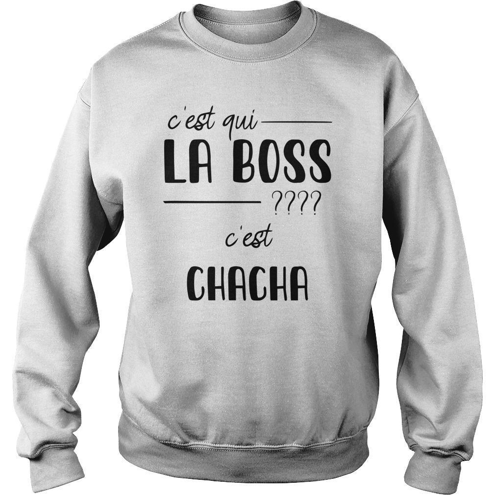 C'est Qui La Boss C'est Chacha Sweater