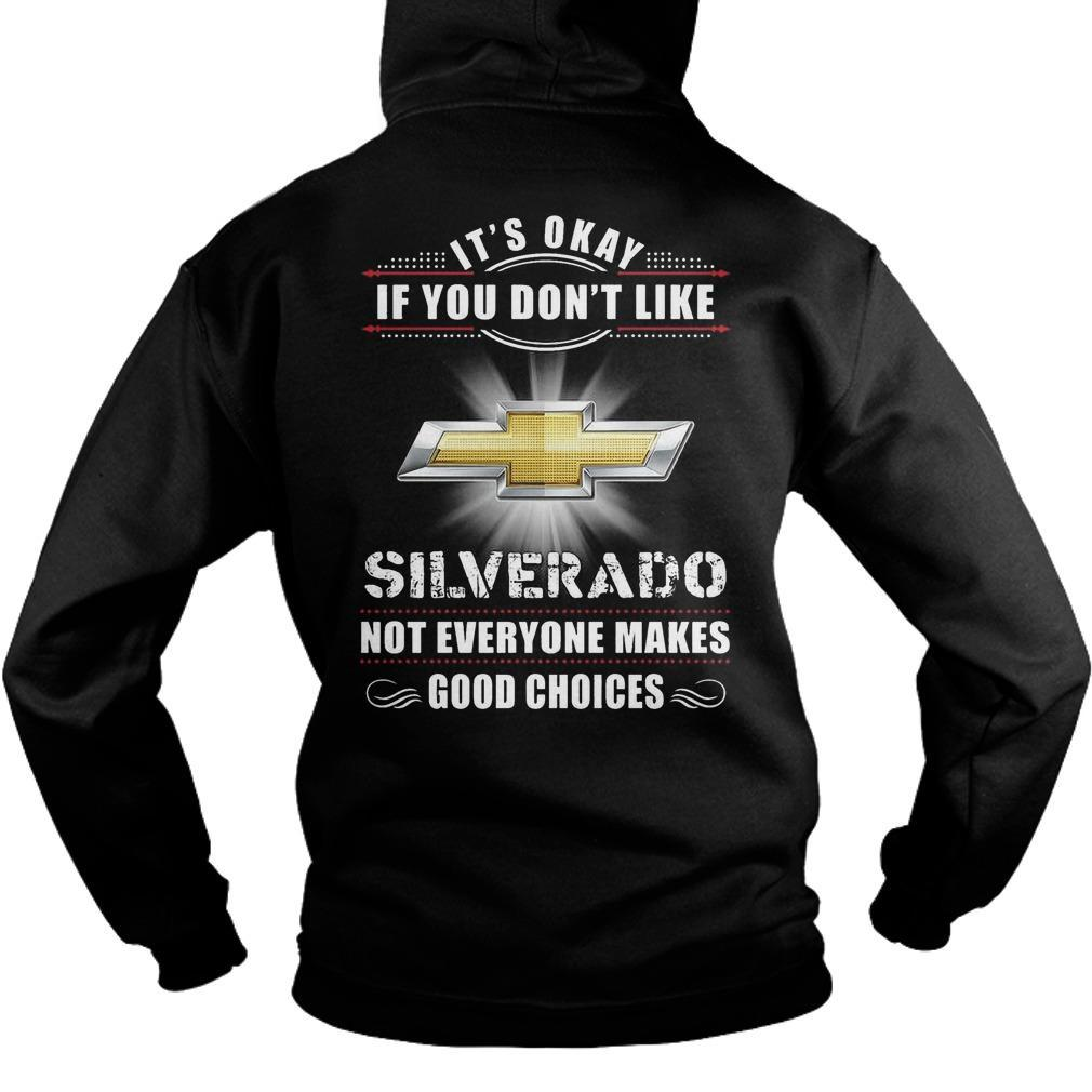 Chevrolet Silverado It's Okay If You Don't Like Silverado Hoodie