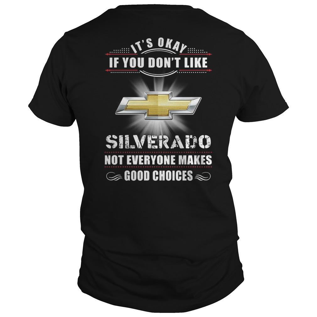 Chevrolet Silverado It's Okay If You Don't Like Silverado Shirt