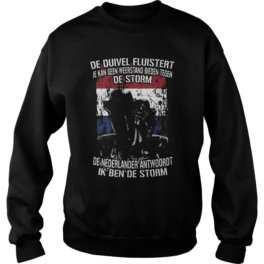 De Duivel Fluistert Je Kan Geen Weerstand Bieden Tegen De Storm Sweater