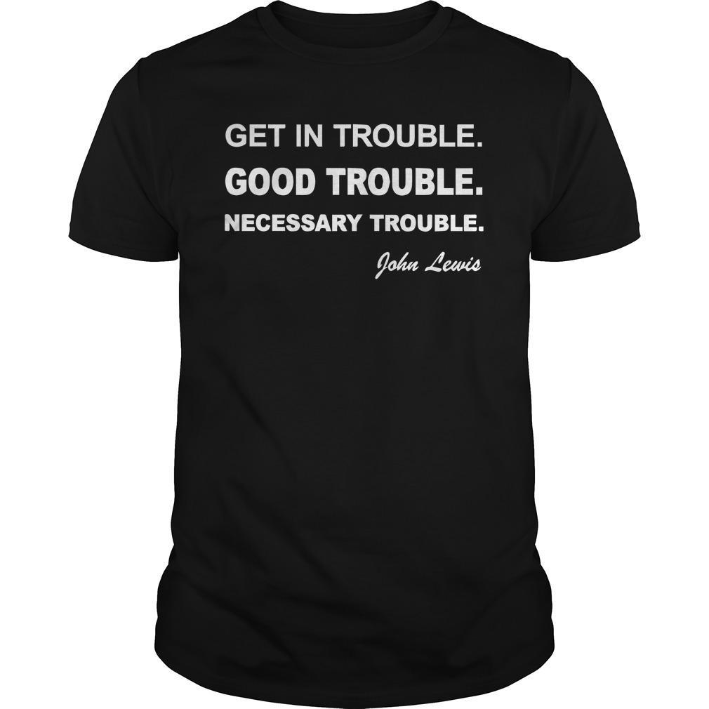 Get Into Good Trouble T Shirt
