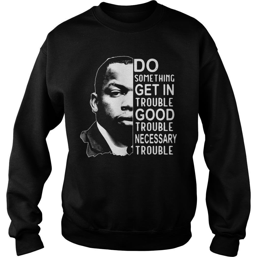 Good Trouble John Lewis T-shirt Sweater