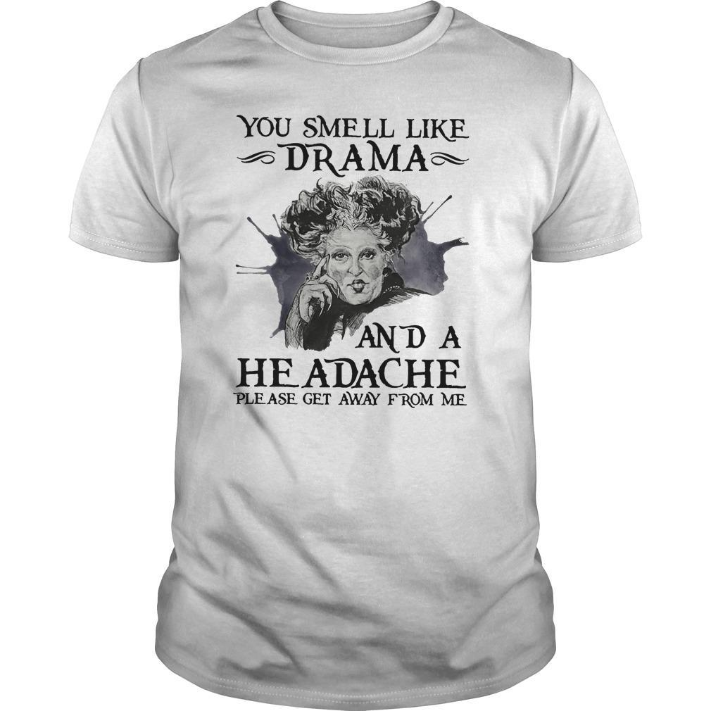 Hocus Pocus You Smell Like Drama And A Headache Please Get Away From Me Shirt