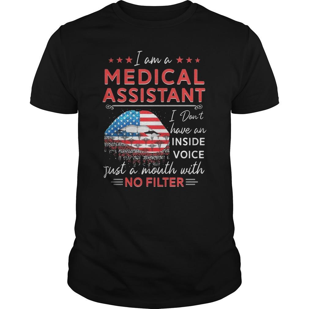 I Am A Medical Assistant I Don't Have An Inside Voice Shirt