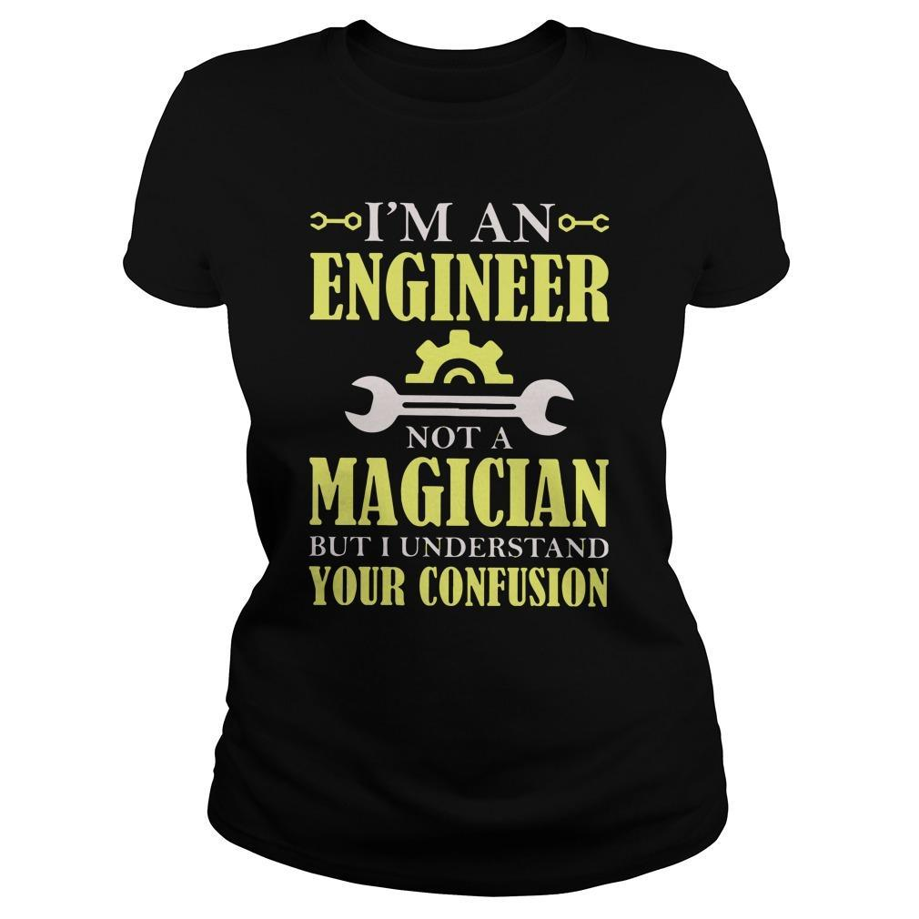 I'm An Engineer Not A Magician But I Understand Your Confusion Sweater