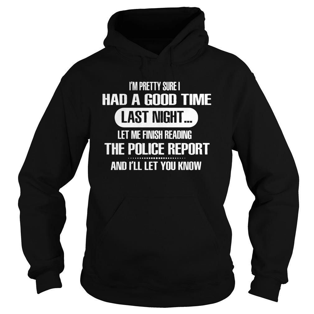I'm Pretty Sure I Had A Good Time Last Night Let Me Finish Hoodie