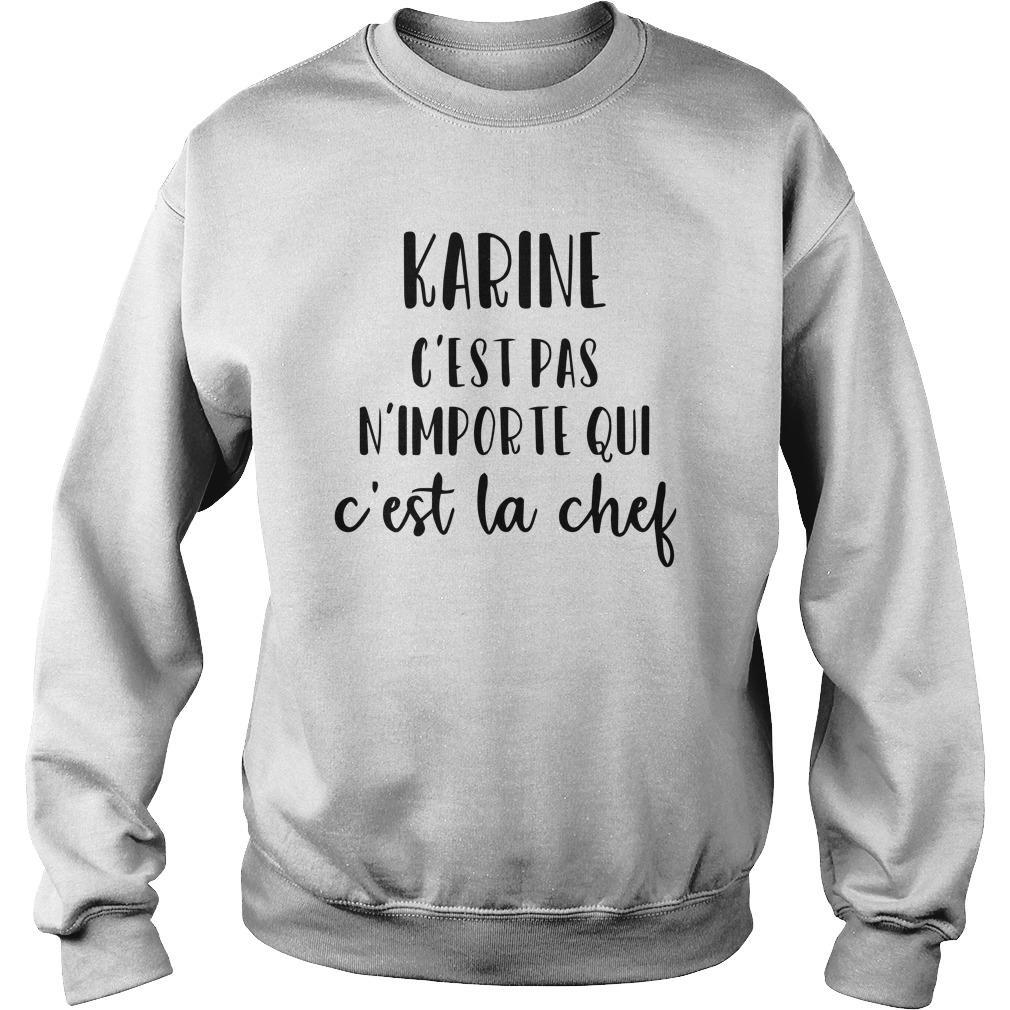 Karine C'est Pas N'importe Qui C'est La Chef Sweater