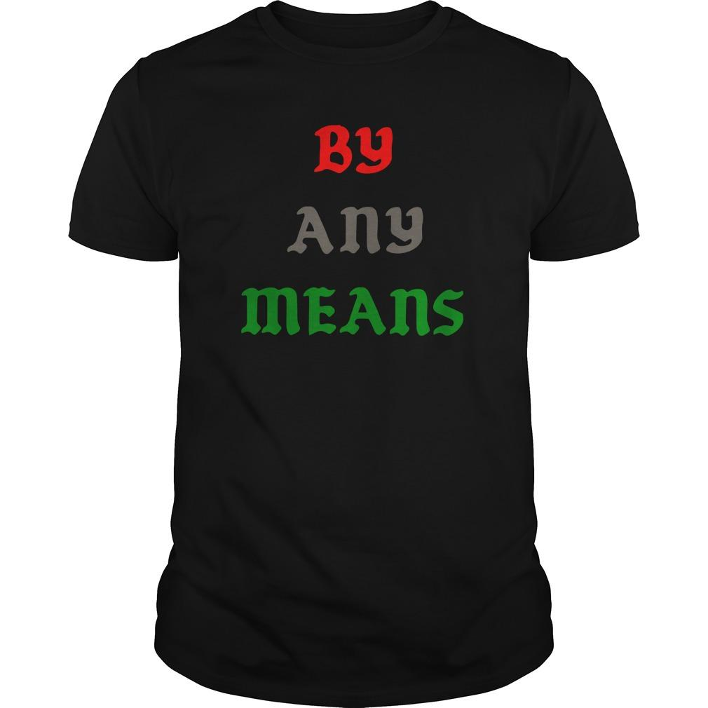 Lebron James By Any Means Necessary Shirt